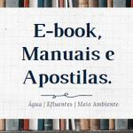 E-book, manuais e apostilas – Tratamento de Água, Efluentes e Meio Ambiente