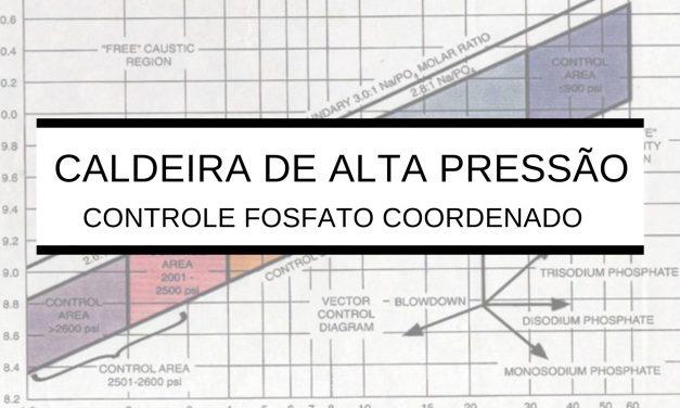 CALDEIRA DE ALTA PRESSÃO – CONTROLE FOSFATO COORDENADO